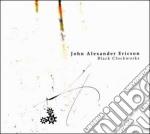 John Alexander Erics - Black Clockworks cd musicale di JOHN ALEXANDER ERICS