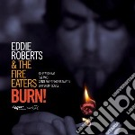 Roberts, Eddie & The - Burn! cd musicale di Eddie & the Roberts