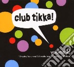 Club tikka! vol.2 cd musicale di Artisti Vari