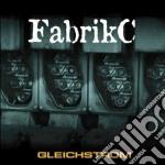 Fabrik C - Gleichstrom cd musicale di FABRIKC