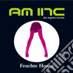 Am Inc - Feuchte Hosen cd musicale di Inc Am