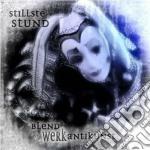 Stillste Stund - Blendwerk Antikunst cd musicale di Stund Stillste