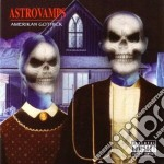 Astrovamps - Amerikan Gothick cd musicale di ASTROVAMPS