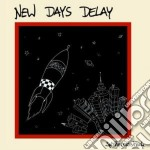 New Days Delay - Splitterelastisch cd musicale di NEW DAYS DELAY