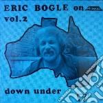(LP VINILE) Down under/vol. 2 lp vinile di Eric Bogle