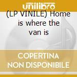 (LP VINILE) Home is where the van is lp vinile di Band Battlefield