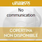 No communication cd musicale di Antidote