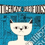 Tigercats - Isle Of Dogs cd musicale di Tigercats