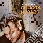 Sir Oliver Mally - Ol  Dogs, Nu Yard cd musicale di