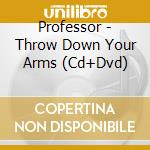Professor-throw down your arms cd+dvd cd musicale di Professor
