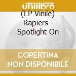 (LP VINILE) Spotlight on the rapiers - best of lp vinile di Rapiers