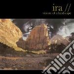 Visions of a landscape cd musicale di Ira