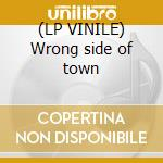 (LP VINILE) Wrong side of town lp vinile di Montesas