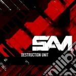 DESTRUCTION UNIT                          cd musicale di SAM
