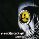 Phosgore - Domination cd musicale di PHOSGORE