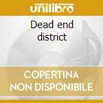 Dead end district cd musicale di Noisuf-x