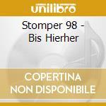Bis hierher cd musicale di Stomper 98