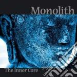 Monolith - The Inner Core cd musicale di Monolith