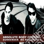 Absolute Body Contro - Surrender, No Resistence cd musicale di Absolute body contro