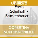 Schulhoff Erwin - Bruckenbauer In Die Neue Zeit cd musicale di Erwin Schulhoff
