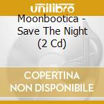 SAVE THE NIGHT                            cd musicale di Artisti Vari
