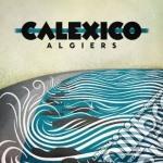 Calexico - Algiers cd musicale di Calexico