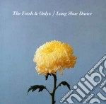 Long slow dance cd musicale di The fresh & onlys