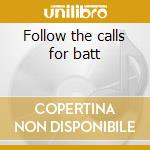 Follow the calls for batt cd musicale di Darkened nocturn slaughter