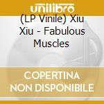 FABOULOUS MUSCLE cd musicale di XIU XIU