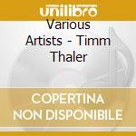 TIMM THALER cd musicale di BRUHN CHRISTIAN