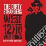 (LP VINILE) West 12 to wittering lp vinile di Dirty strangers the