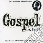 Gospel chill cd musicale di Artisti Vari