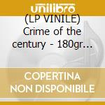 (LP VINILE) Crime of the century - 180gr - lp vinile di Supertramp