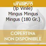 (LP VINILE) MINGUS MINGUS MINGUS (180 GR.) lp vinile di MINGUS CHARLES