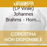 (LP VINILE) Trio for violino and piano and horn lp vinile di Brahms