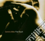 Dominic Miller - First Touch cd musicale di MILLER DOMINIC