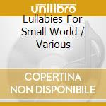 Lullabies for small world cd musicale