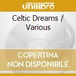 Celtic dreams cd musicale