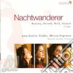 Nachtwanderer cd musicale di Brahms/hensel/wolf/strauss