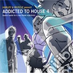 Harley / Muscle - Addicted To House 4 cd musicale di ARTISTI VARI