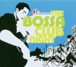 THE BOSSA CLUB NIGHT/2CD cd musicale di ARTISTI VARI