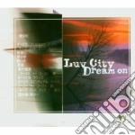 City Luv - Dream On cd musicale di LUV CITY