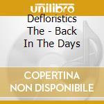 Defloristics The - Back In The Days cd musicale di DEFLORISTICS