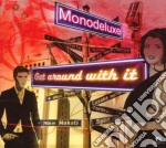 Monodeluxe - Get Around With It cd musicale di MONODELUXE