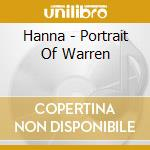 Hanna - Portrait Of Warren cd musicale di Hanna