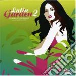 Artisti Vari - Latin Garden 2 cd musicale di ARTISTI VARI