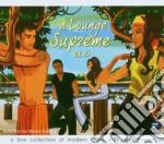 A LOUNGE SUPREME VOL.5/2CD cd musicale di ARTISTI VARI