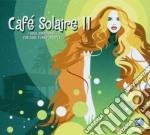 CAFE' SOLAIRE 11/2CD cd musicale di ARTISTI VARI
