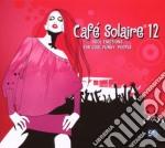 CAFE' SOLAIRE 12 cd musicale di ARTISTI VARI