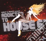 Artisti Vari - Addicted To House 6-harley & Muscle cd musicale di ARTISTI VARI